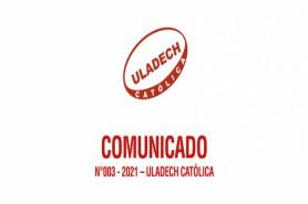COMUNICADO N°003 - 2021 – ULADECH CATÓLICA