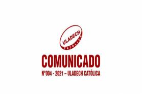 COMUNICADO N°004 - 2021 – ULADECH CATÓLICA